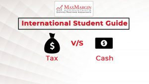 International Student Tax Guide- Working on Tax Vs Cash Payments